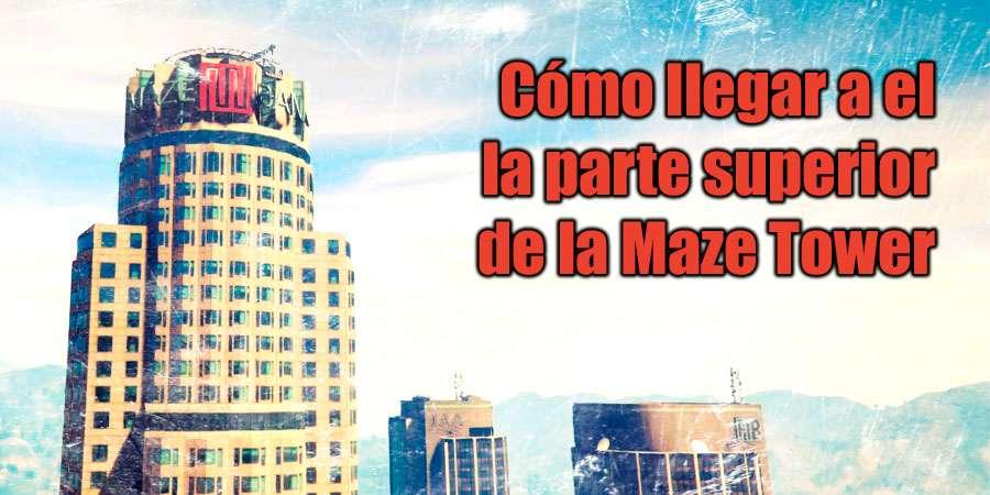 Cómo subir el Maze Tower en GTA 5