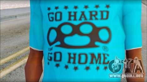 Go hard or Go home Shirt para GTA San Andreas tercera pantalla
