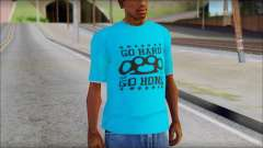 Go hard or Go home Shirt para GTA San Andreas